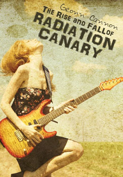 The Rise And Fall Of Radiation Canary by Geonn Cannon
