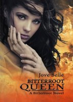 Bitterroot Queen by Jove Belle