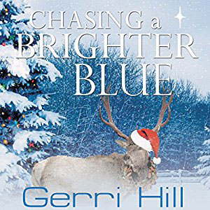 Chasing a Brighter Blue by Gerri Hill