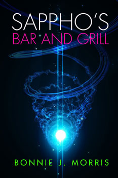 Sapphos Bar And Grill by Bonnie J Morris