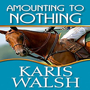 Amounting to Nothing by Karis Walsh