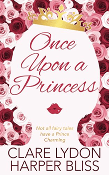 Once Upon a Princess by Harper Bliss and Clare Lydon