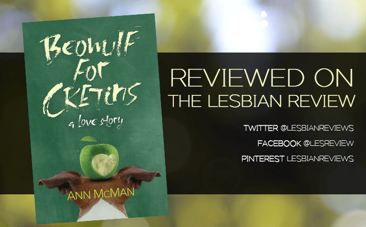 Beowulf for Cretins by Ann McMan is reviewed here. Our review includes pros, cons and an excerpt. We also recommend a book to read if you liked this one.