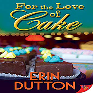For the Love of Cake by Erin Dutton