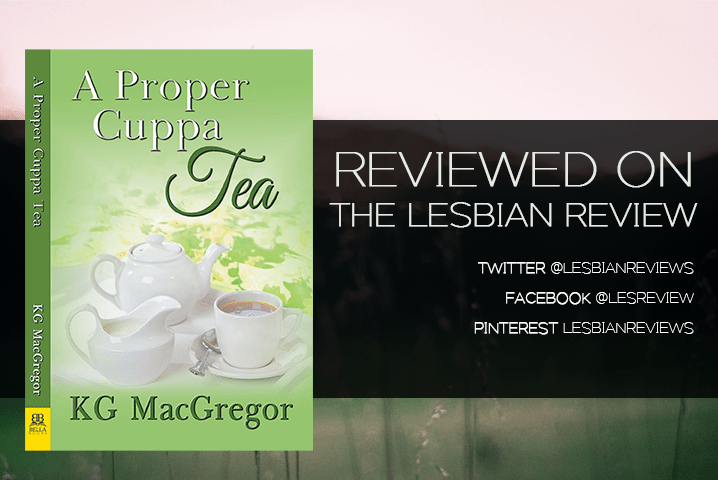 A Proper Cuppa Tea By Kg Macgregor Book Review The Lesbian Review