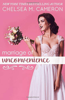 Marriage of Unconvenience by Chelsea M Cameron