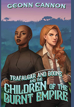 Trafalgar & Boone and the Children of the Burnt Empire by Geonn Cannon