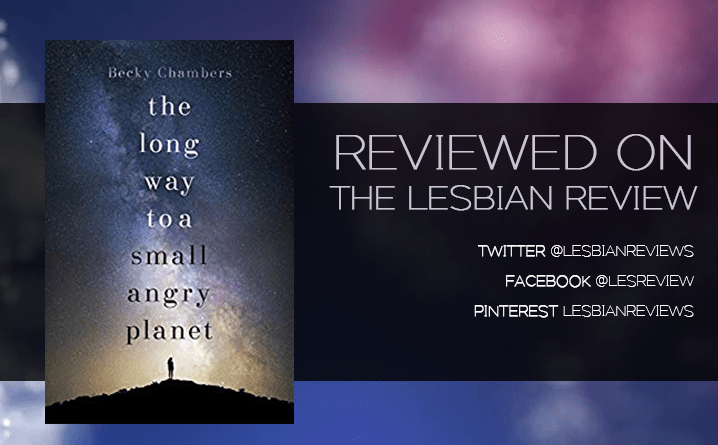 The Long Way To A Small Angry Planet by Becky Chambers