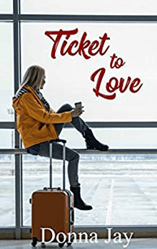 Ticket To Love by Donna Jay
