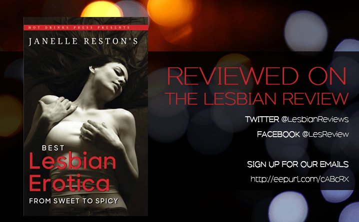 Janelle Restons Best Lesbian Erotica- From Sweet to Spicy