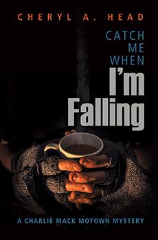 Catch Me When I'm Falling by Cheryl A Head