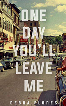 One Day Youll Leave Me by Debra Flores