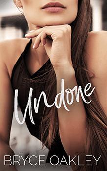 Undone by Bryce Oakley