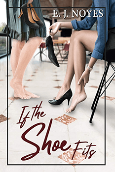 If The Shoe Fits by EJ Noyes
