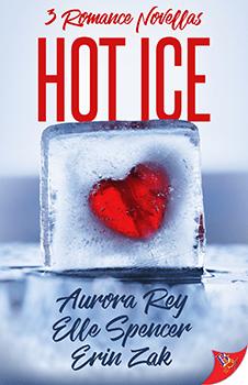Hot Ice by Aurora Rey Elle Spencer and Erin Zak