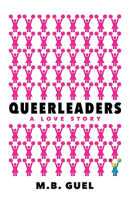 Queerleaders by MB Guel