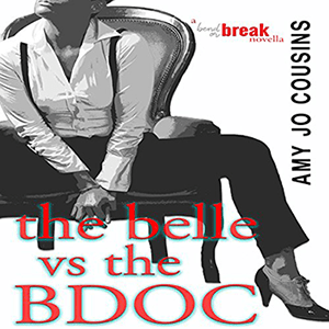 The Belle vs the BDOC by Amy Jo Cousins