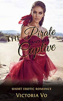 The Pirate And Her Captive by Victoria Vo
