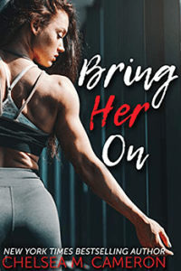 Bring Her On by Chelsea M Cameron