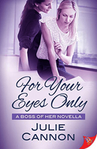 For Your Eyes Only by Julie Cannon