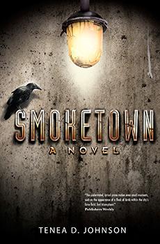 Smoketown by Tenea D Johnson