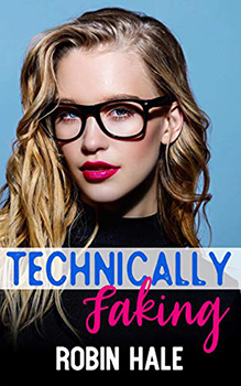 Technically Faking by Robin Hale