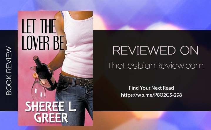 Let The Lover Be by Sheree L Greer