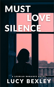 Must Love Silence by Lucy Bexley