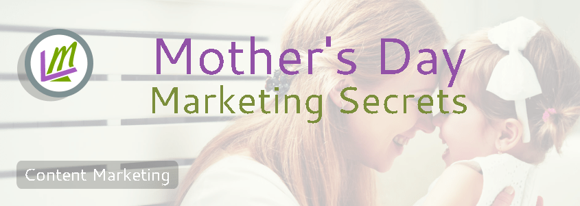 mother's day marketing secrets featured image