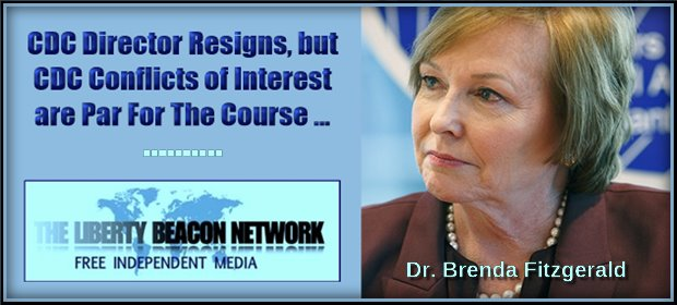 Director of CDC Resigns … CDC Conflicts of Interest are ...