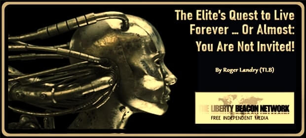 The Elites Quest to Live Foreve Or Almost – You Are Not Invited – FI 03 13 21-min