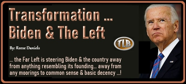Transformation – Biden & The Left – FI 02 18 21-min
