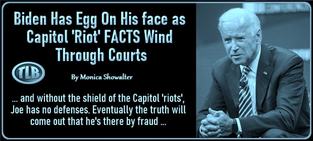 Biden Has Egg On His face as Capitol Riot FACTS Wind Through Courts – FI 03 31 21-min