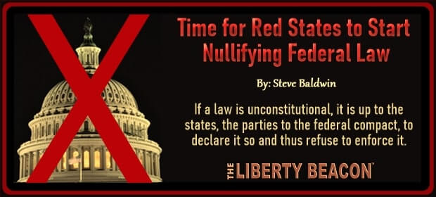 Time for Red States to Start Nullifying Federal Law – FI 03 14 21-min