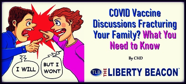 COVID Vaccine Discussions Fracturing Your Family – What You Need to Know – FI 04 17 21-min