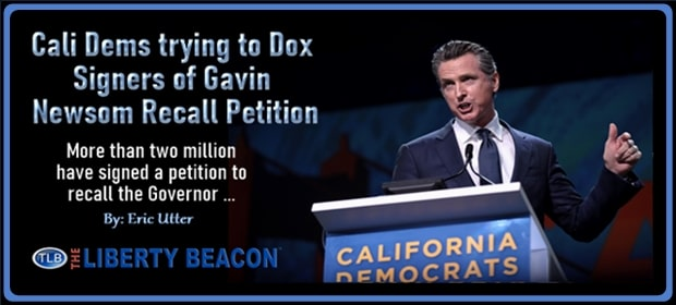 Cali Dems trying to Dox Signers of Gavin Newsom Recall Petition – FI 04 17 21-min
