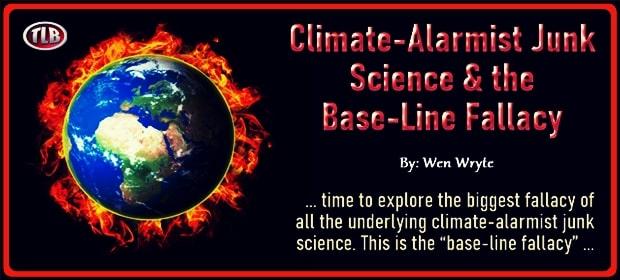 Climate-Alarmist Junk Science & the Base-Line Fallacy – FI 04 19 21-min