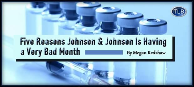 Five Reasons Johnson & Johnson Is Having a Very Bad Month – FI 04 13 21-min