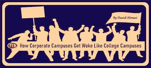 How Corporate Campuses Get Woke Just Like College Campuses – FI 04 06 21-min