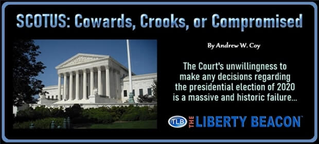 SCOTUS – Cowards Crooks or Compromised – FI 04 01 21-min