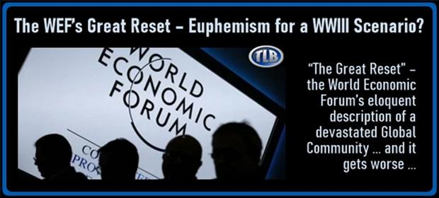 The WEFs Great Reset – Euphemism for a WWIII Scenario – FI 04 27 21-min
