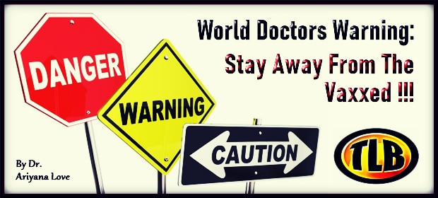 World Doctors Warning – Stay Away From The Vaxxed – FI 04 30 21-min