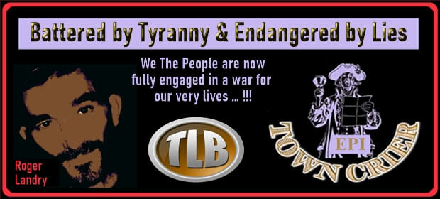 EPI TOWN CRIER – Battered by Tyranny & Endangered by Lies – FI 05 03 21-min