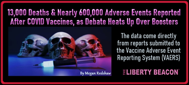 13000 Deaths & Nearly 600000 Adverse Events Reported After COVID Vaccines as Debate Heats Up Over Boosters – FI 08 22 21-min