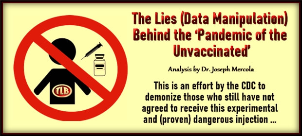 The Lies – Data Manipulation – Behind the Pandemic of the Unvaccinated – FI 08 17 21-min