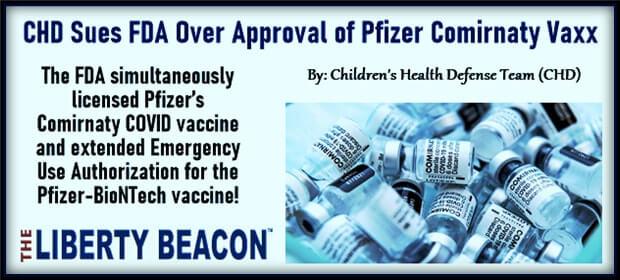 CHD Sues FDA Over Approval of Pfizer Comirnaty Vaxx – FI 09 10 21-min