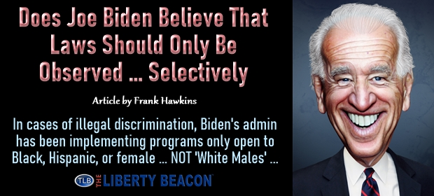 Does Joe Biden Believe That Laws Should Only Be Observed – Selectively – fi 09 28 21