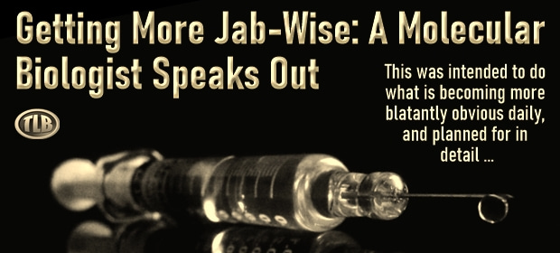 Getting More Jab-Wise – A Molecular Biologist Speaks Out -FI 09 25 21-min