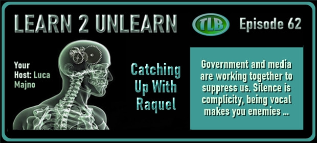LEARN 2 UNLEARN – E62 – Catching Up With Raquel – FI 09 19 21-min
