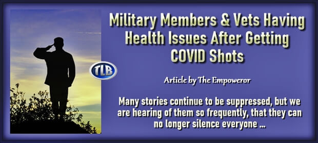 Military Members & Vets Having Health Issues After Getting COVID Shots – FI 09 06 21-min